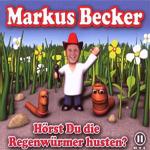Markus BeckerHörst Du die Regenwürmer hustenEMI