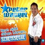 Peter WackelKenn nicht Deinen Namen (Scheissegal)EMI