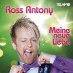 Ross AntonyMeine neue Liebe(Telamo / Sony)