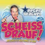Peter WackelScheiss drauf!Xtreme Sound / Sony / Ariola