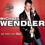 Michael WendlerSie liebt den DJSony BMG