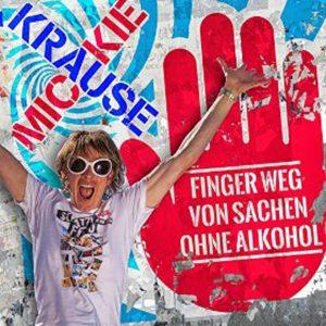 Finger_Weg_von_Sachen_ohne_Alkohol__Mickie_Krause