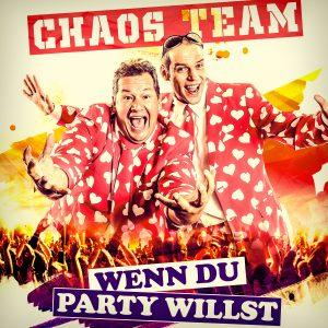 Wenn_Du_Party_willst__Chaos_Team