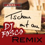 Tschau_mit_Au_DJ_Fosco_Remix__Boore