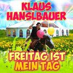 Freitag_ist_mein_Tag__Klaus_Hanslbauer