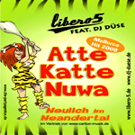 Libero 5 & DJ DüseNeulich im Neandertal (Atte Katte Nuva)Carlton