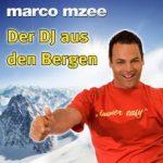 Marco MzeeDer DJ aus den Bergen