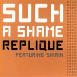 RepliqueSuch a ShameWEA