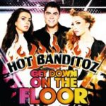 Hot BanditozGet down on the floor (Universal)