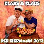 Klaus & klausDer Eiermann 2013 (Xtreme Sound)
