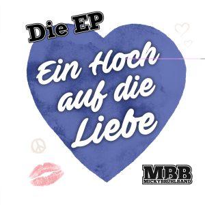 Ein_Hoch_auf_die_Liebe_Die_EP__MBB