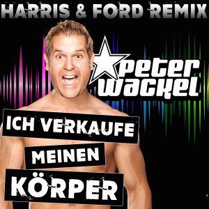 Ich_verkaufe_meinen_Koerper__Harris_Ford_Remix__Peter_Wackel
