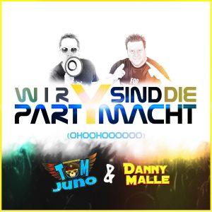 Wir_sind_die_Partymacht__Tom_Juno_und_Danny_Malle