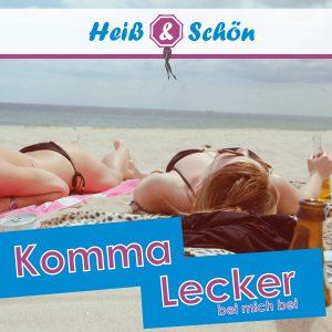 Komma_lecker_bei_mich_bei__Heiss_und_schön