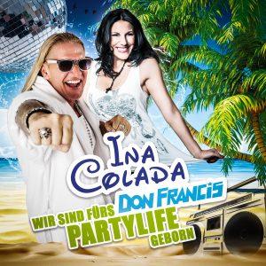 Wir_sind_fuers_Partylife_geboren__Ina Colada_Don Francis