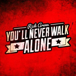 Youll_never_walk_alone__Rick_Arena