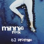 6Komma2_Promille__Minnie Rock