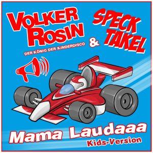 Mama Laudaaa Kidsversion Volker Rosin Specktakel Xtreme Sound