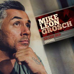 Ich_liebe_Dich__Mike_Leon_Grosch