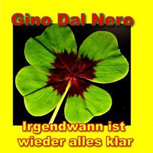 Irgendwann_ist_wieder_alles_klar__Gino_dal_Nero