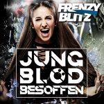 Jung_blöd_besoffen__Frenzy_Blitz