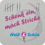 Schenk_ein_mach_Striche__Heiss_und_schön