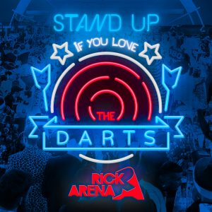 Stand_up_if_you_love_the_darts__Rick_Arena