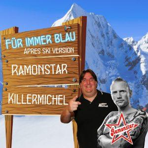 Fuer_immer_blau_ Apres_Ski__Ramonstar_und_Killermichel