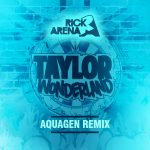 Taylor_Wonderland__Aquagen_mix__Rick_Arena