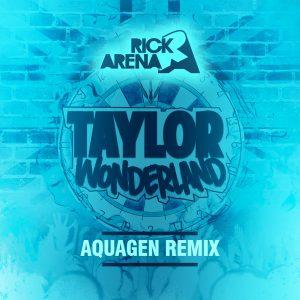 Taylor_Wonderland__Aquagen_mix__Rick_Arena